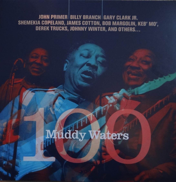 MUDDY WATERS 100  - A tribute from John Primer and special friends