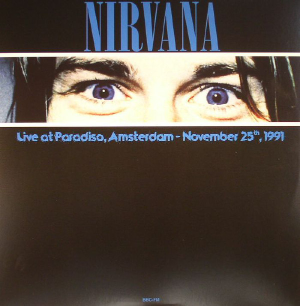 NIRVANA - Live At Paradiso, Amsterdam - November 25th, 1991